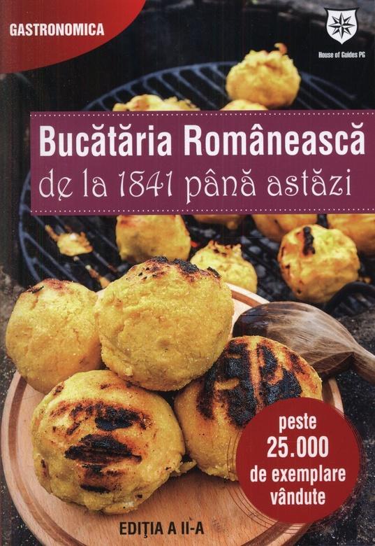 BUCATARIA ROMANEASCA DE LA 1841 PANA ASTAZI EDITIA 2