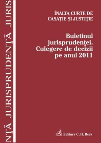BULETINUL JURISPRUDENTEI CULEGERE DE DECIZII PE ANUL 2011