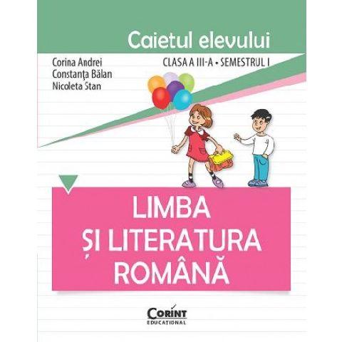 CAIET ELEV CLS. A III-A SEM. 1 LIMBA SI LITERATURA ROMANA - BALAN