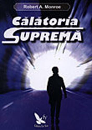 Calatoria suprema - Robert A. Monroe