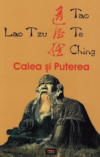 CALEA SI PUTEREA - TAO TE CHING