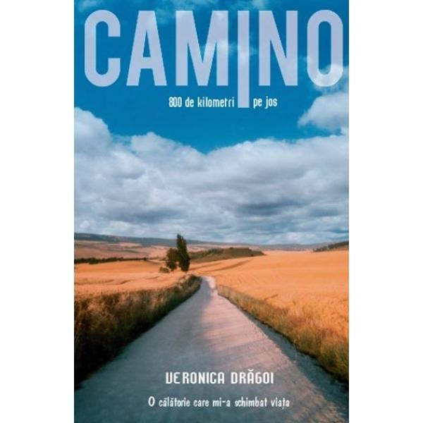 Camino, O calatorie care mi-a schimbat viata, Veronica Dragoi