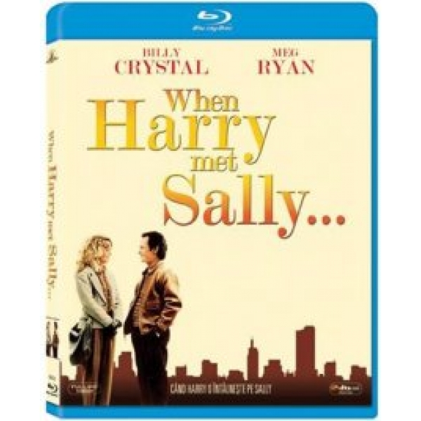 CAND HARRY O INTALNESTE WHEN HARRY MET SALLY (B