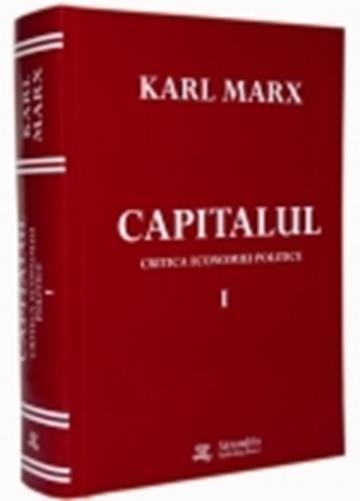 Capitalul. Critica economiei politice volumul 1 -  Marx Karl