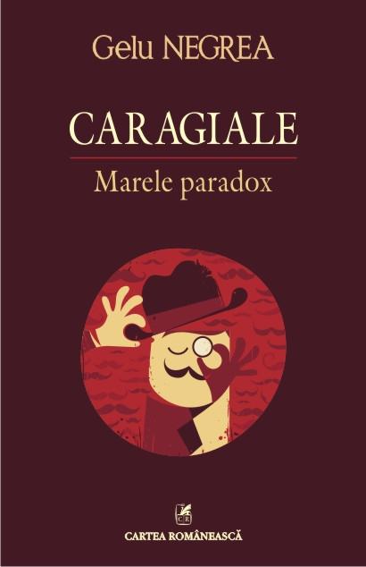 CARAGIALE: MARELE PARADOX