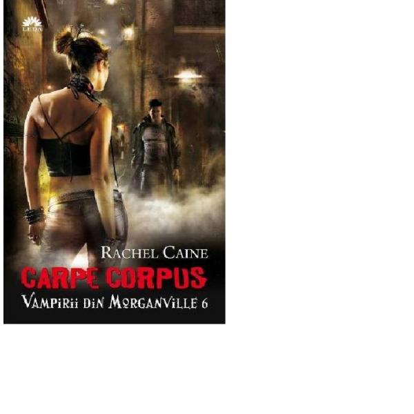 CARPE CORPUS. VAMPIRII DIN MORGANVILLE VOLUMUL 6
