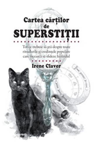 Cartea cartilor de superstitii - Irene Claver