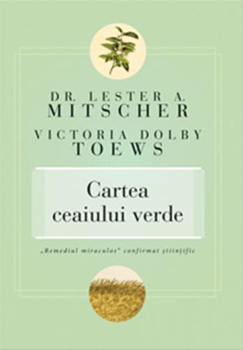 Cartea ceaiului verde - Lester A. Mitscher, Victoria Dolby Toews