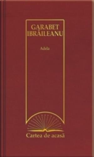 Cartea de acasa nr. 2: Adela - Ibraileanu Garabet