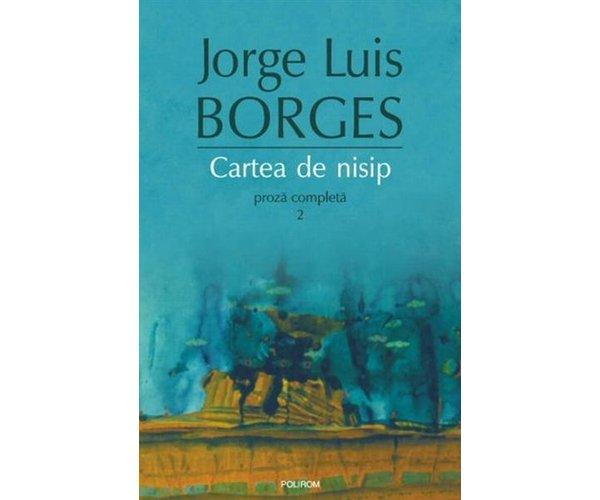 CARTEA DE NISIP. PROZA COMPLETA 2