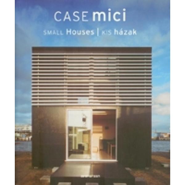 Case mici, Small Houses, Kis hazak, ***