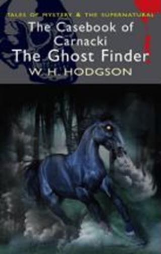 Casebook of carnacki, the ghost finder -Hodgson William Hope