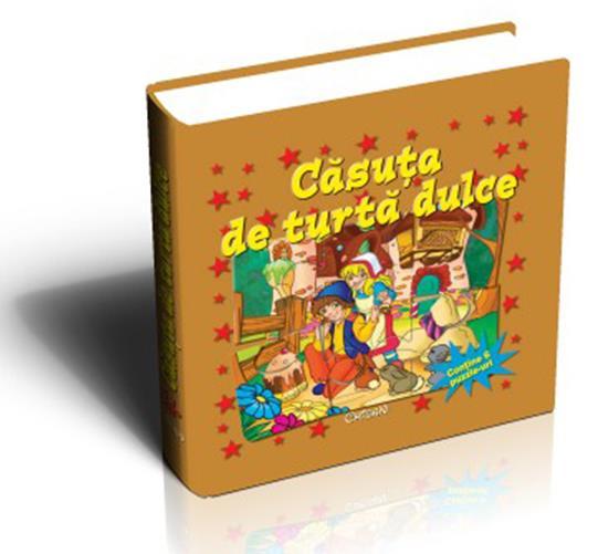 CASUTA DE TURTA DULCE (POVESTILE MELE... DIN BUCATELE)