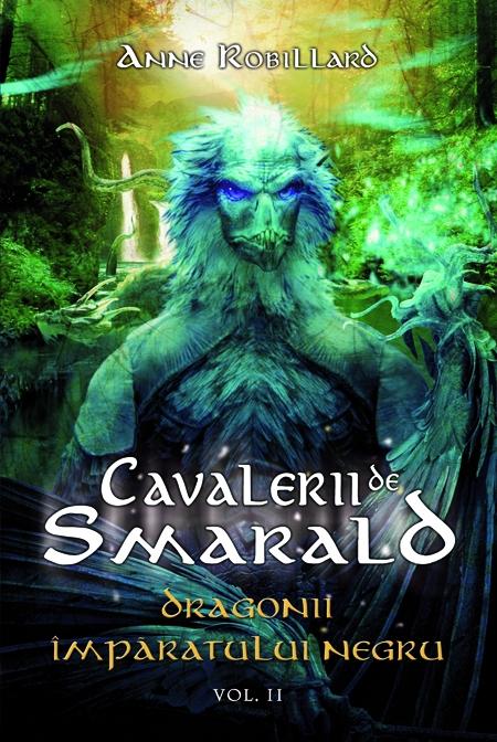 CAVALERII DE SMARALD. DRAGONII IMPARATULUI NEGRU VOLUMUL 2