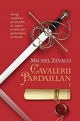 CAVALERII PARDAILLAN, VOL 1