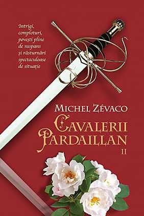 CAVALERII PARDAILLAN, VOL 2