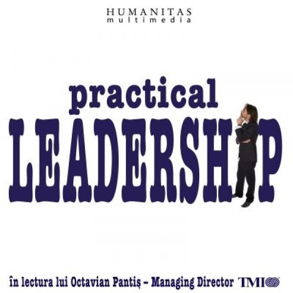 Practical leadership, Octavian...