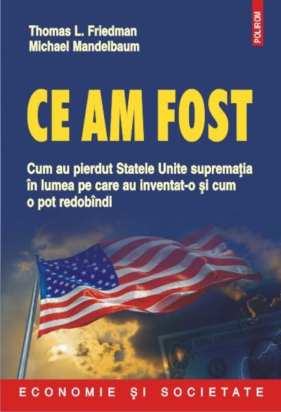 CE AM FOST: CUM AU PIERDUT STATELE UNITE SUPREMATIA