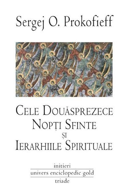 Cele douasprezece nopti sfinte si ierarhiile spirituale - O. Prokofieff Sergej