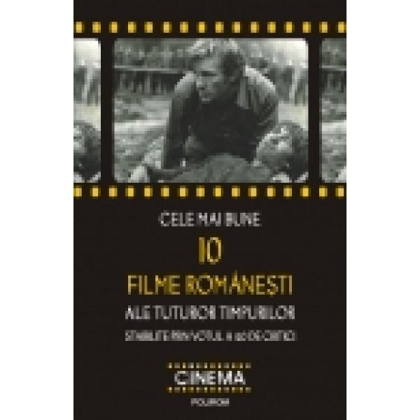 CELE MAI BUNE 10 FILME ROMANESTI ALE TUTUROR TIMPURILOR STABILITE PRIN VOTUL A 40 DE CRITICI