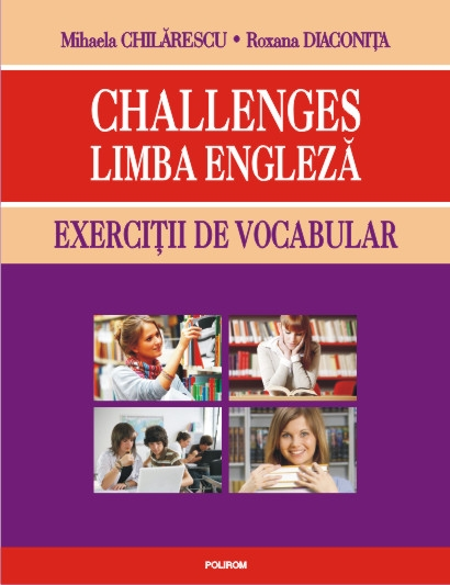 CHALLENGES: LIMBA ENGLEZA EXERCITII DE VOCABULAR