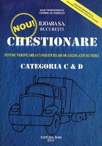 CHESTIONARE PENTRU VERIFICAREA CUNOSTINTELOR DE LEGISLATIE RUTIERA CATEGORIA C SI D 2012