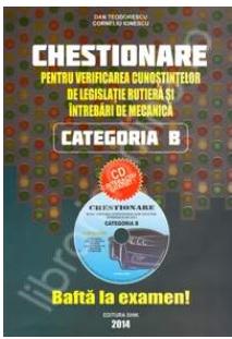 CHESTIONARE PENTRU VERIFICAREA CUNOSTINTELOR DE LEGISLATIE RUTIERA CATEGORIA C SI D 2014