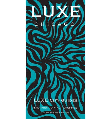 Chicago, Luxe