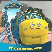 Chuggington, Brewster, Pe Claxonul Meu!, ***