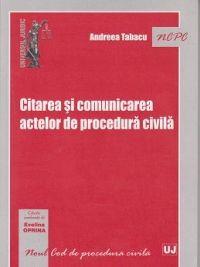 CITAREA SI COMUNICAREA ACTELOR DE PROCEDURA CIVILA. EDITIA A II-A REVIZUITA SI ADAUGITA