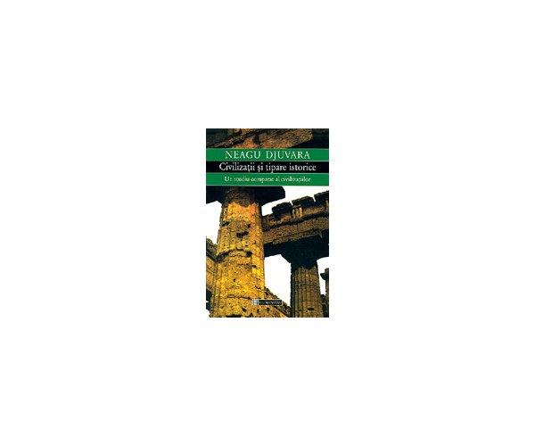 Civilizatii si tipare istorice, Neagu Djuvara