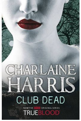 Club dead: A true blood novel - Charlaine Harris