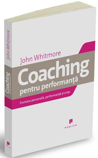 Coaching pentru performanta - John Whitmore