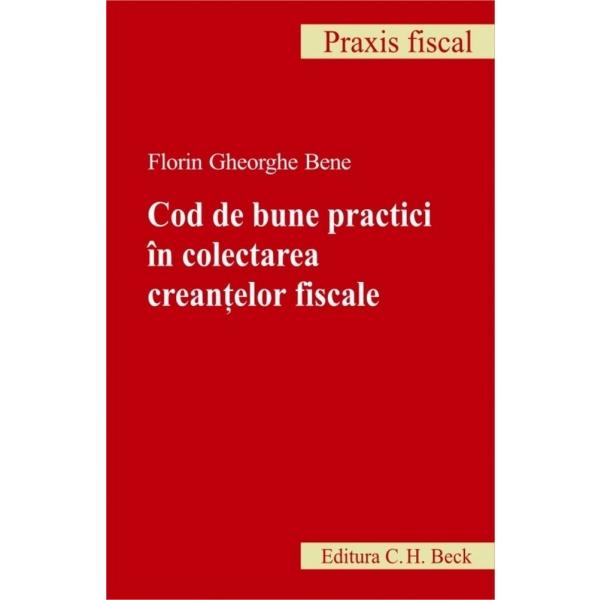 COD DE BUNE PRACTICI IN COLECTAREA CREANTELOR FISCALE