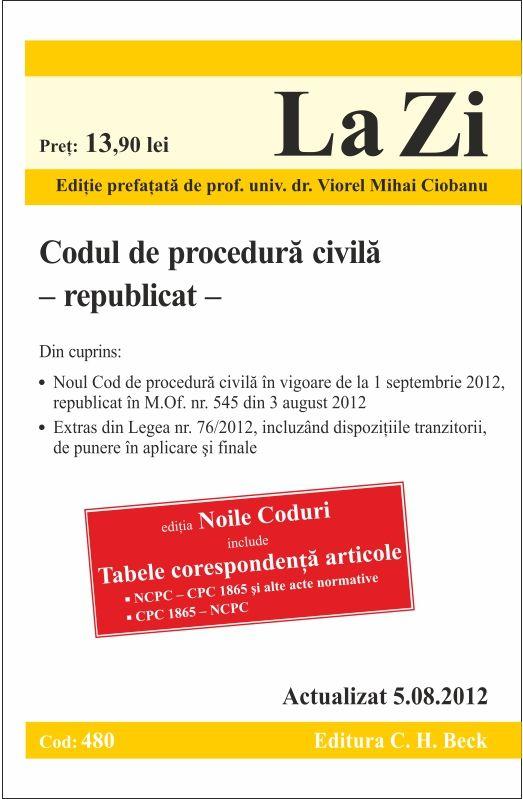 Cod de Procedura Civila cod 480 (actualizat 05.08.2012)
