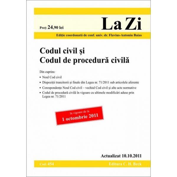 CODUL CIVIL SI CODUL DE PROCEDURA CIVILA COD 454 ACTUALIZAT LA 10.10.2011