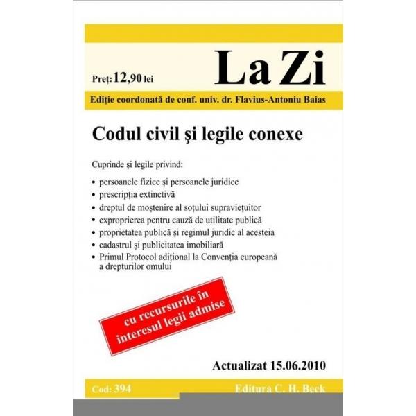 CODUL CIVIL SI LEGILE CONEXE (COD 394) ACTUALIZAT LA 15.06.2010
