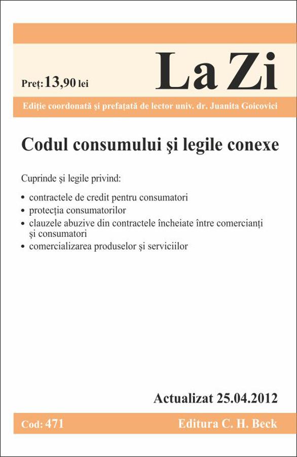 CODUL CONSUMULUI SI LEGILE CONEXE LA ZI COD 471 ACTUALIZAT 25.04.2012