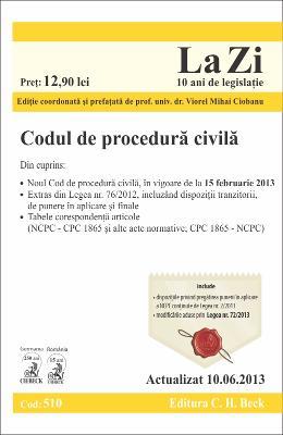 CODUL DE PROCEDURA CIVILA LA ZI COD 510 ACTUALIZARE 10.06.2013