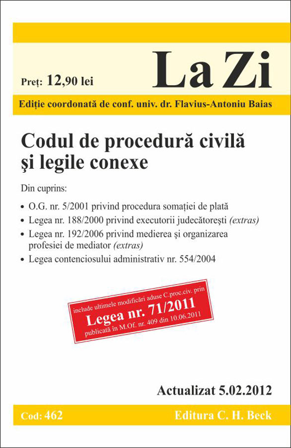 CODUL DE PROCEDURA CIVILA SI LEGILE CONEXE - LA ZI COD 462 (actualizat 05.02.2012)