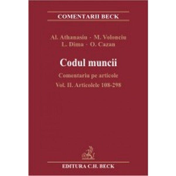 CODUL MUNCII COMENTARIU PE ARTICOLE VOLUMUL 2 ART 108-298
