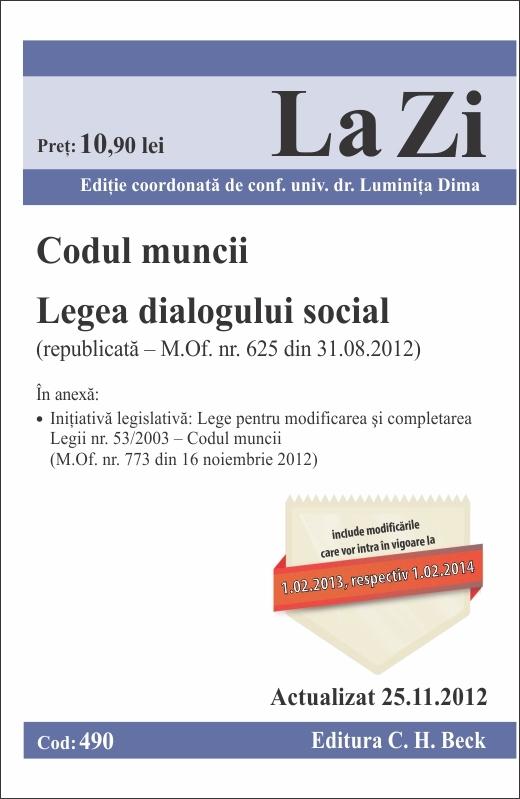 CODUL MUNCII LEGEA DIALOGULUI SOCIAL LA ZI COD 490 ACTUALIZARE 25.11.2012