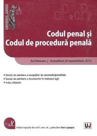 CODUL PENAL SI CODUL DE PROCEDURA PENALA - ACTUALIZAT LA 24 SEPTEMBRIE 2012