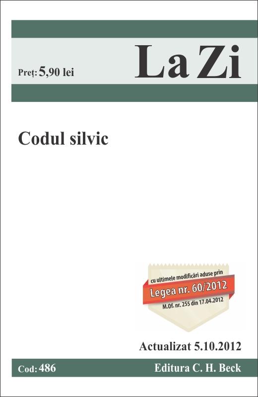CODUL SILVIC LA ZI COD 486 ACTUALIZARE 05.10.2012