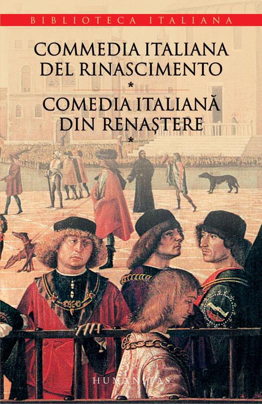 COMEDIA ITALIANA DIN RENASTERE VOLUMUL 1