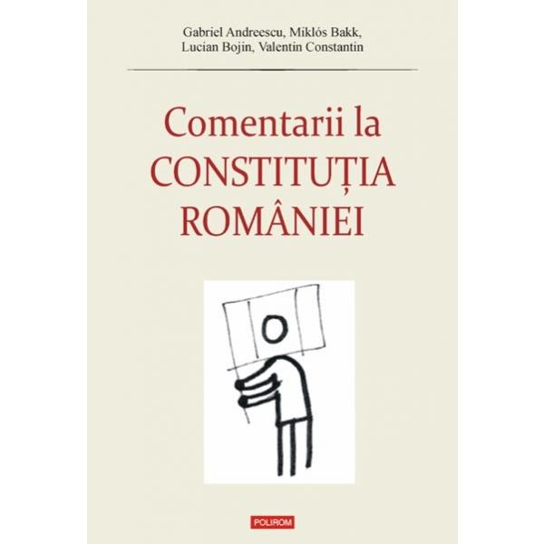 COMENTARII LA CONSTITUT ITUTIA ROMANIEI