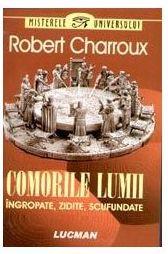 Comorile lumii ingropate, zidite, scufundate - Robert Charroux