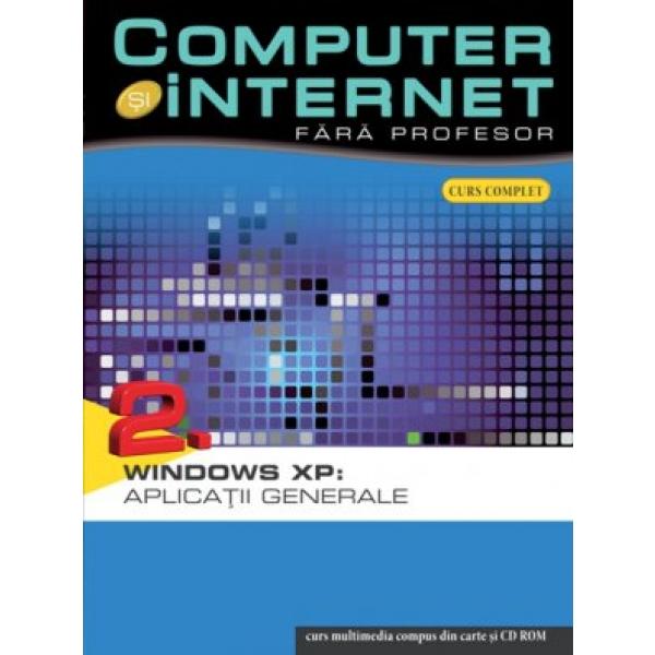 COMPUTER SI INTERNET FARA PROFESOR VOLUMUL 2