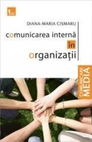 Comunicarea Interna In Organizatii Ed Noua, Diana ,  Maria Cismaru