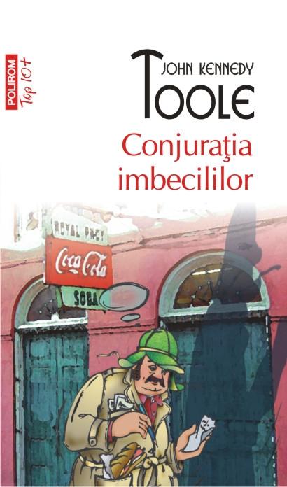 CONJURATIA IMBECILILOR TOP 10+